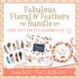 Fabulous Floral & Feather Bundle