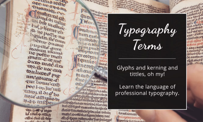 GlossaryTerms PostImage 666x400 - Typography Terms Visual Glossary